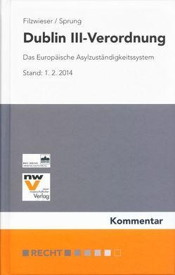 Dublin III-Verordnung von Filzwieser,  Christian, Sprung,  Andrea