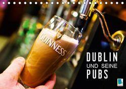 Dublin und seine Pubs (Tischkalender 2019 DIN A5 quer) von CALVENDO