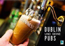 Dublin und seine Pubs (Wandkalender 2018 DIN A2 quer) von CALVENDO,  k.A.