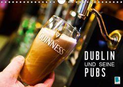 Dublin und seine Pubs (Wandkalender 2019 DIN A4 quer) von CALVENDO