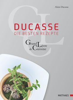 Ducasse – die besten Rezepte von Ducasse,  Alain
