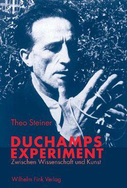 Duchamps Experiment von Steiner,  Theo