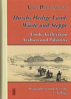 Duchs Heilige Land, Wüste und Steppe von Pfullmann,  Uwe