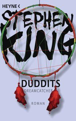 Duddits – Dreamcatcher von King,  Stephen, Schwarzer,  Jochen