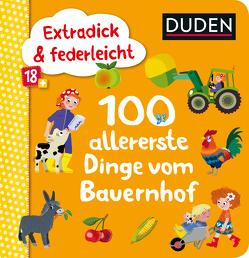 Duden 18+: Extradick & federleicht: 100 allererste Dinge vom Bauernhof von Blanck,  Iris