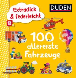 Duden 18+: Extradick & federleicht: 100 allererste Fahrzeuge von Blanck,  Iris