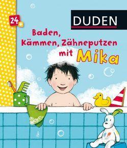 Duden 24+: Baden, Kämmen, Zähneputzen mit Mika von Bußhoff,  Katharina