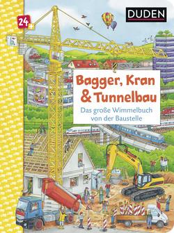 Duden 24+: Bagger, Kran und Tunnelbau. Das große Wimmelbuch von der Baustelle von Braun,  Christina, Coenen,  Sebastian
