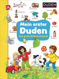 Duden 24+ Mein erster Duden. Das große Bildwörterbuch von Schmiedeskamp,  Katja