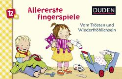 Duden: Allererste Fingerspiele – Vom Trösten und Wiederfröhlichsein von Bußhoff,  Katharina