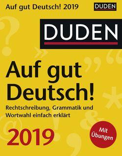 Duden Auf gut Deutsch! – Kalender 2019 von Balcik,  Ines, Harenberg, Hesse,  Elke