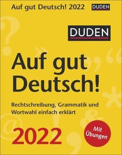 Duden Auf gut Deutsch! Kalender 2022 von Balcik,  Ines, Harenberg, Hesse,  Elke