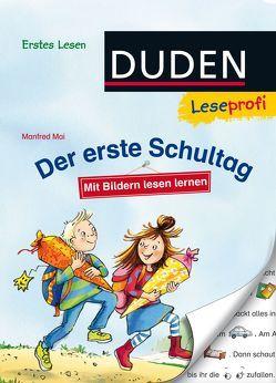 Duden Leseprofi – Mit Bildern lesen lernen: Der erste Schultag, Erstes Lesen von Legien,  Sabine, Mai,  Manfred