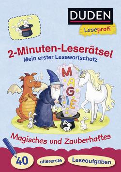 Duden Leseprofi – 2-Minuten-Leserätsel: Mein erster Lesewortschatz. Magisches und Zauberhaftes. von Holzwarth-Raether,  Ulrike, Müller-Wolfangel,  Ute, Reckers,  Sandra
