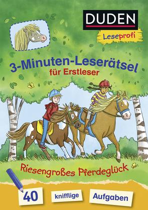 Duden Leseprofi – 3-Minuten-Leserätsel für Erstleser: Riesengroßes Pferdeglück von Klaßen,  Stefanie, Moll,  Susanna