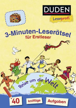 Duden Leseprofi – 3-Minuten-Leserätsel für Erstleser: Reise um die Welt von Heine,  Claudia, Moll,  Susanna
