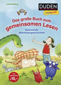 Duden Leseprofi – Das große Buch zum gemeinsamen Lesen von Hennig,  Dirk, Holthausen,  Luise, Reckers,  Sandra