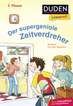 Duden Leseprofi – Der supergeniale Zeitverdreher, 2. Klasse von Reckers,  Sandra, Speulhof,  Barbara van den