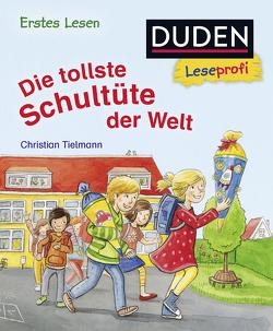 Duden Leseprofi – Die tollste Schultüte der Welt, Erstes Lesen von Kunkel,  Daniela, Tielmann,  Christian