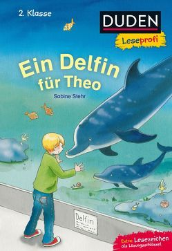 Duden Leseprofi – Ein Delfin für Theo, 2. Klasse von Stehr,  Sabine, Wieker,  Katharina