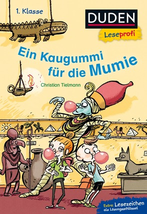 Duden Leseprofi – Ein Kaugummi für die Mumie, 1. Klasse von Tielmann,  Christian, von Knorre,  Alexander von