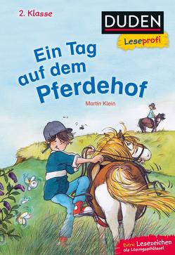 Duden Leseprofi – Ein Tag auf dem Pferdehof, 2. Klasse von Klein,  Martin, Westphal,  Catharina