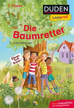 Duden Leseprofi – Die Baumretter, 2. Klasse von Hardt,  Iris, Holthausen,  Luise