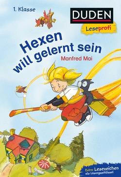 Duden Leseprofi – Hexen will gelernt sein, 1. Klasse von Mai,  Manfred, Pricken,  Stephan