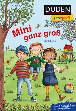Duden Leseprofi – Mini ganz groß, 1. Klasse von Gstalter,  Angela, Luhn,  Usch