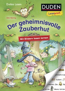 Duden Leseprofi – Mit Bildern lesen lernen: Der geheimnisvolle Zauberhut (AT), Erstes Lesen von Hennig,  Dirk
