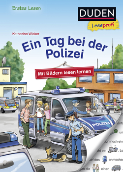 Duden Leseprofi – Mit Bildern lesen lernen: Ein Tag bei der Polizei, Erstes Lesen von Wieker,  Katharina
