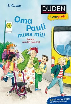 Duden Leseprofi – Oma Pauli muss mit!, 1. Klasse von Frau Annika, Speulhof,  Barbara van den
