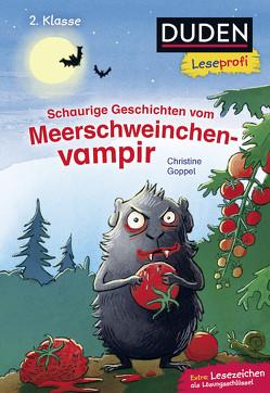 Duden Leseprofi – Schaurige Geschichten vom Meerschweinchenvampir, 2. Klasse von Goppel,  Christine