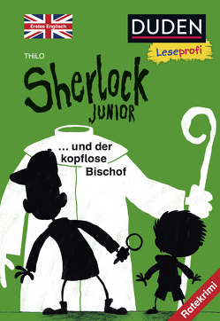 Duden Leseprofi – Sherlock Junior und der kopflose Bischof, Erstes Englisch von Renger,  Nikolai, THiLO