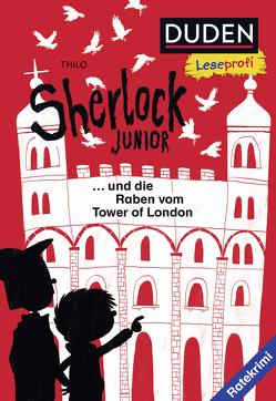 Duden Leseprofi – Sherlock Junior und die Raben vom Tower of London von Renger,  Nikolai, THiLO
