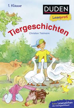 Duden Leseprofi – Tiergeschichten, 1. Klasse von Tielmann,  Christian, Voigt,  Silke