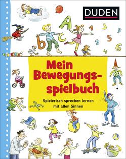 Duden: Mein Bewegungsspielbuch von Diehl,  Ute, Wirtz,  Simone, Zimmer,  Renate