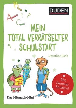 Duden Minis (Band 35) – Mein total verrätselter erster Schultag von Weller-Essers,  Andrea
