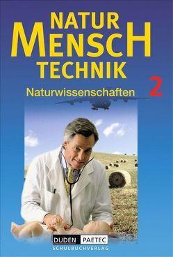 Duden Natur – Mensch – Technik – Naturwissenschaften / Band 2 – Schülerbuch von Bork,  Hans-Rudolf, Börner,  Andreas, Dalchow,  Claus, Ellerbrock,  Ruth, Geldmacher,  Karl, Ginter,  Roland, Gunold,  Hilka