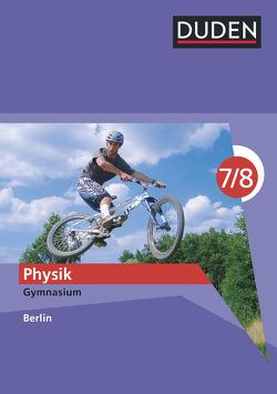 Duden Physik – Gymnasium Berlin / 7./8. Schuljahr – Schülerbuch von Gau,  Barbara, Hoche,  Detlef, Küblbeck,  Josef, Meyer,  Lothar, Schmidt,  Gerd-Dietrich