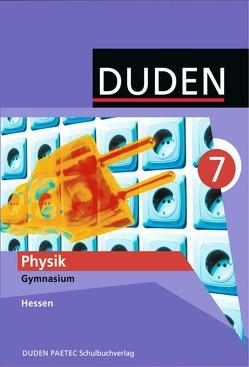 Duden Physik – Gymnasium Hessen / 7. Schuljahr – Schülerbuch von Gau,  Barbara, Hoche,  Detlef, Küblbeck,  Josef, Meyer,  Lothar, Schmidt,  Gerd-Dietrich