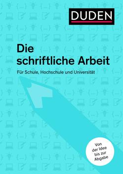 Duden Ratgeber – Die schriftliche Arbeit kompakt von Dudenredaktion, Niederhauser,  Jürg
