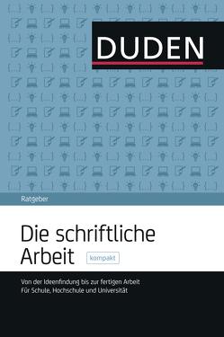 Duden Ratgeber – Die schriftliche Arbeit kompakt von Niederhauser,  Jürg