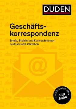 Duden Ratgeber – Geschäftskorrespondenz von Dudenredaktion, Stephan,  Ingrid