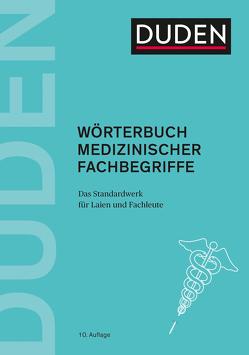 Duden – Wörterbuch medizinischer Fachbegriffe von Dudenredaktion