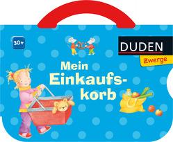 Duden Zwerge: Mein Einkaufskorb von Holthausen,  Luise, Peikert,  Marlit