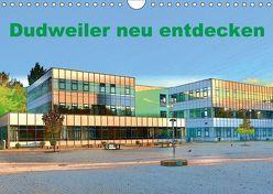 Dudweiler neu entdecken (Wandkalender 2018 DIN A4 quer) von Höfer,  Ulrich