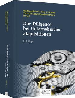Due Diligence bei Unternehmensakquisitionen von Berens,  Wolfgang, Brauner,  Hans U., Knauer,  Thorsten, Strauch,  Joachim