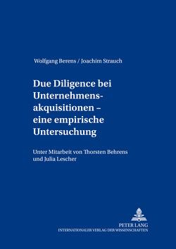 Due Diligence bei Unternehmensakquisitionen – eine empirische Untersuchung von Berens,  Wolfgang, Strauch,  Joachim