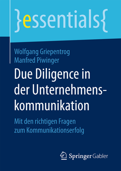 Due Diligence in der Unternehmenskommunikation von Griepentrog,  Wolfgang, Piwinger,  Manfred